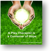 Play Therapists - Container of Hope